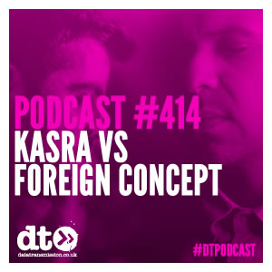 Podcast 414  - Kasra vs Foreign Concept