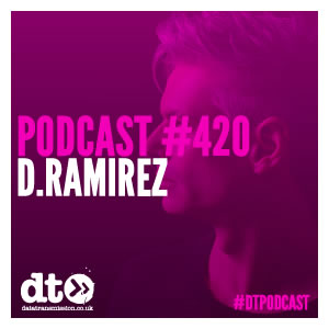 Podcast 420 - D.Ramirez