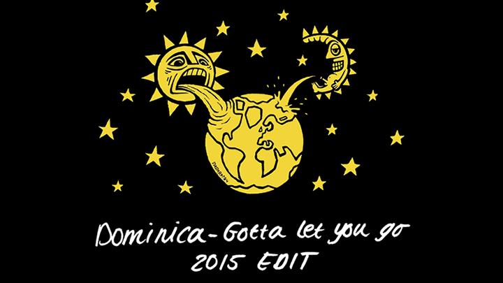 Dominica- Gotta Let You Go (2015 Edit) 2400x2400