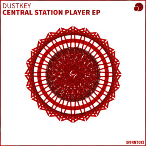 Dustkey 'Central Station Player' EP artwork