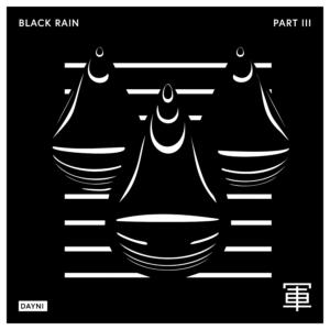 Dayni Black Rain Part 3 art